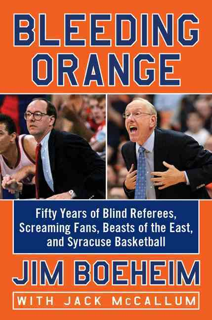 Bleeding Orange By Boeheim, Jim/ McCallum, Jack