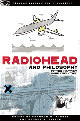 Radiohead and Philosophy By Forbes, Brandon W. (EDT)/ Reisch, George A. (EDT)