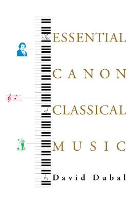 The Essential Canon of Classical Music By Dubal, David